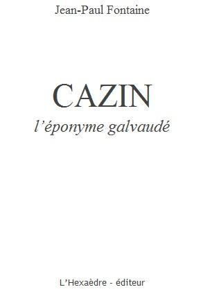 Cazin+l%2527%25C3%25A9ponyme+galvaud%25C3%25A9+-+Jean-Paul+Fontaine.jpg